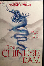 THE CHINESE DAM Secret of the Three Gorges by Benjamin Yablon