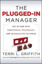 The Plugged-In Manager: Get in Tune with Your People, Technology, and Organizati