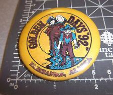 Golden Days Fairbanks Alaska 1992 Collectors Button, great collectible button
