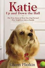 Katie Up and Down the Hall: The True Story of How One Dog Turned Five Neighbors