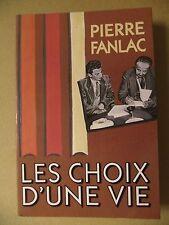 PIERRE FANLAC LES CHOIX D'UNE VIE DORDOGNE PÉRIGORD MÉMOIRES 1991