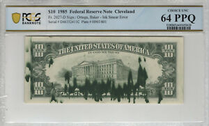 1985 $10 FEDERAL RESERVE NOTE CLEVELAND INK SMEAR ERROR PCGS B CHOICE UNC 64 PPQ