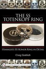 The SS Totenkopf Ring : Himmler's SS Honor Ring in Detail by Craig Gottlieb...