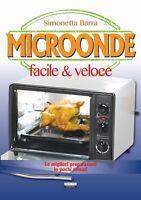 Microonde facile & veloce Libro Crescere Ricette