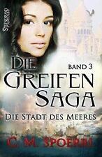 Die Greifen-Saga 03 von C. M. Spoerri (2016, Taschenbuch)
