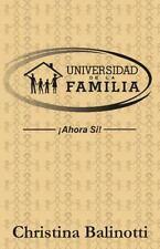 Universidad de la Familia : Ahora Si by Christina Balinotti (2016, Paperback)