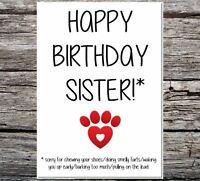 funny card from the dog happy birthday sister sorry for chewing/farts etc