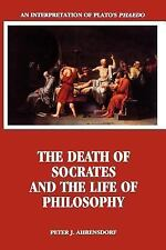 The Death of Socrates and the Life of Philosophy : An Interpretation of...