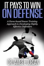 Game-Based Soccer Training: It Pays to Win on Defense : A Game-Based Soccer...