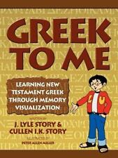 Greek to Me: By J Lyle Story, Cullen I K Story