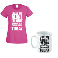 SPEAKING TO MY CHIHUAHUA TODAY - Dog / Gift Themed Women's T-Shirt & Mug Set
