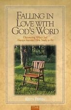 Falling in Love with God's Word : Discovering What God Always Intended Bible...