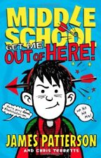 Middle School: Get Me out of Here! by James Patterson, Chris Tebbetts