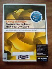 Richtig einsteigen: Programmieren lernen mit Visual C++ 2008. Mit Visual C++ 200