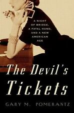 The Devil's Tickets: A Night of Bridge, a Fatal Hand, and a New American Age Po