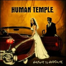 HUMAN TEMPLE - HALFWAY TO HEARTACHE  CD NEUF