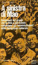 KLAUS MEHNERT A SINISTRA DI MAO DOCUMENTI SUI GRUPPI IN CINA... MONDADORI 1970