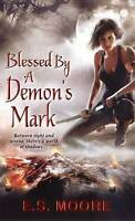 Blessed by a Demon's Mark by E.S. Moore (Paperback, 2012)