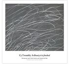 Cy Twombly  -In Beauty It Is Finished-Gagosian New York Exhibition Poster No 1