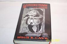 Murgunstrumm And Other Stories by Hugh B. Cave First Edition hardcover W/jacket