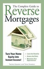 The Complete Guide to Reverse Mortgages : Turn Your Home Equity into Instant...