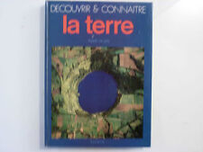 DÉCOUVRIR & CONNAITRE / LA TERRE / Pierre De Latil / 1973