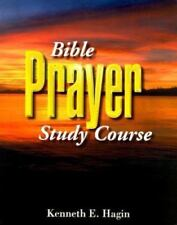Bible Prayer Study Course by Hagin, Kenneth E.