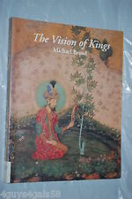The Visions of Kings: Art and Experience in India by Michael Brand