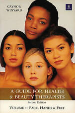 Guide for Health and Beauty Therapists: Face, Hands and Feet (Vol 1) by Winyard