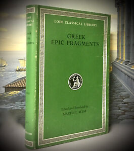 LOEB CLASSICAL LIBRARY: GREEK EPIC FRAGMENTS ~ ANCIENT GREEK MYTHOLOGY POETRY