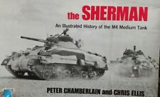 The Sherman History of the M4 Medium Tank by Chamberlain