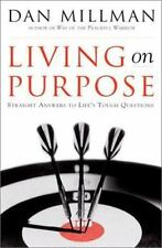 Living on Purpose: Straight Answers to Universal Questions ( Millman, Dan ) Used