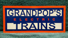 GRANDPOP'S TRAINS ALUMINUM SIGN 7 INCH X 16 INCH SINGLE SIDED