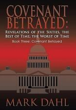 COVENANT BETRAYED, REVELATIONS OF THE SIXTIES, THE BEST O - NEW HARDCOVER BOOK