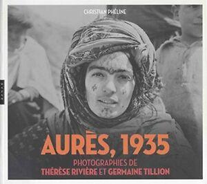 Aurès 1935 : Photographies de Thérèse Rivière et Germaine Tillion - Hazan