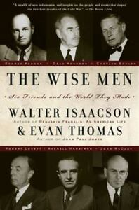 The Wise Men :Six Friends and the World They Made Walter Isaacson Free Shipping!