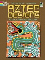 Aztec Designs Coloring Book (Dover Design Coloring Books), Wilson G. Turner,0486