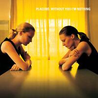 Placebo - Without You I'm Nothing [New Vinyl LP]