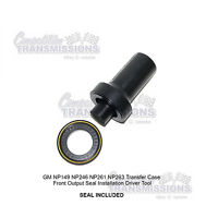 NP149 NP246 Transfer Case Seal Installer Tool w/ Seal Front Output 261 263  XHD