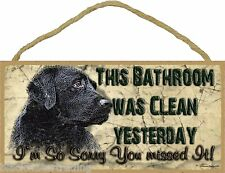 """Black Lab This Bathroom Was Clean Yesterday Sign Plaque Lodge Cabin Decor 5""""x10"""""""