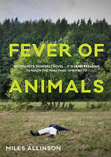 Fever of Animals, Very Good Condition Book, Miles Allinson, ISBN 9781925228304