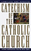 Catechism of the Catholic Church: Complete and Updated by U.S. Catholic Church