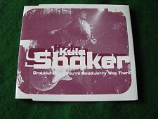 KULA SHAKER.. Grateful When You're Dead (3 Track Single) with Insert Card