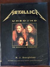 "Metallica ""Unbound"" The unofficial Biography by K.J. Doughton"