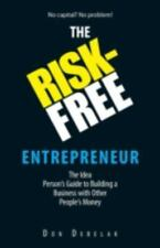 The Risk-Free Entrepreneur: The Idea Person's Guide to Building a Business with