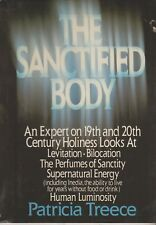 The Sanctified Body by Patricia Treece  (Hardcover, Supernatural, Inedia)  1989