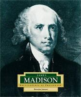 James Madison : America's 4th President by January, Brendan