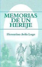 Memorias de un Hereje by Florentino Avila Lugo (2004, Paperback)