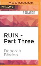 The RUIN: RUIN - Part Three 3 by Deborah Bladon (2016, MP3 CD, Unabridged)