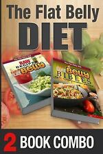 The Flat Belly Diet: The Flat Belly Bibles Part 1 and Raw Recipes for a Flat...